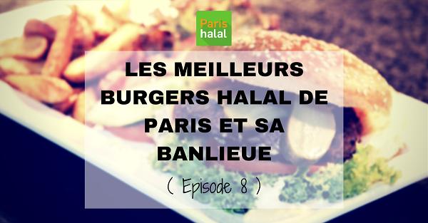 meilleurs burgers halal épisode 8